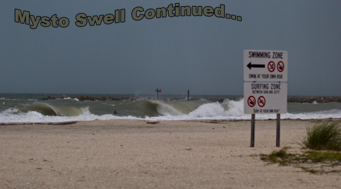 Mysto Swell Continued…
